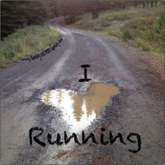 Running Matters #73: I love running. - puddle