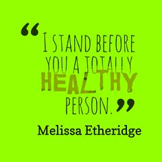 I stand before you a totally healthy person. Healthier You, Health Quotes, Stand By Me, Quotes To Live By, Living Quotes, Healthy, Stay With Me, Life Quotes, Quotes About Life