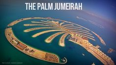 """The Palm Jumeirah"""". Located in Dubai, in the United Arab Emirates. This would have to be one of the most amazing places to visit in the world. Add this to your bucket list at mylifebucket.com"""