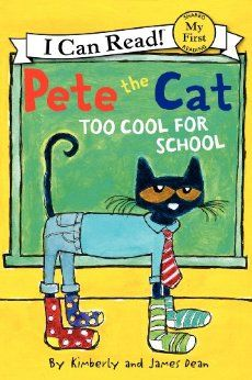 Pete the Cat: Too Cool for School 25 Feb 2014