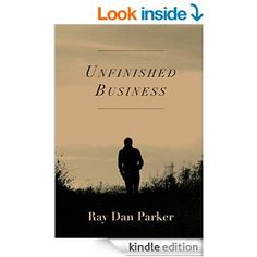 Amazon.com: Unfinished Business eBook: Ray Parker: Kindle Store  This book is proudly promoted by EliteBookService.com