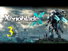 Xenoblade Chronicle X - WiiU - Maxy Long Gameplay {3}