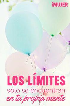 Los límites sólo se encuentran en tu propia mente *