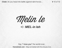 """Say """"I Love you"""" as your favorite LOTR character in Elvish. Brought to you by #theicebreak"""