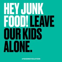 Hey junk food... Get involved in the #foodrevolution at signup.jamiesfoodrevolution.org!
