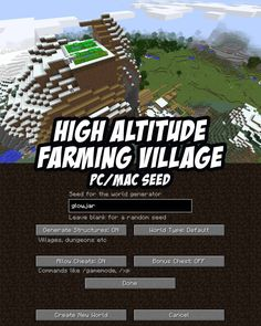 Check out these high-altitude farming techniques! Village is right by spawn. Seed for Minecraft (PC/Mac):glowjar