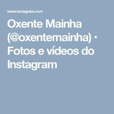 Oxente Mainha (@oxentemainha) • Fotos e vídeos do Instagram