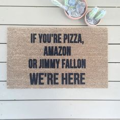 As seen on @Shop_josieb Instagram. A variation of the original If youre pizza, Amazon, or Ryan Gosling Im home door mat; and original by Shop Josie B.