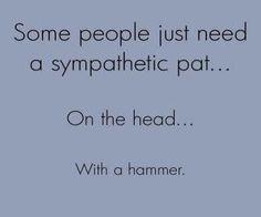 I've got a few people in mind.
