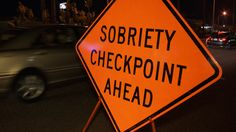 Know Your Rights at DUI Checkpoints for this Weekend #DUI #DUIcheckpoints #News