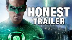 Honest Trailers - Green Lantern - YES! Someone please share in this misery.