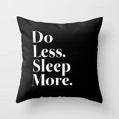 Throw Pillow featuring Do Less Sleep More by Poppo Inc.