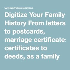 "Digitize Your Family History From letters to postcards, marriage certificates to deeds, as a family historian you've accumulated plenty of genealogical documents in your research. Then there's family photos: Among the most precious genealogical treasures—yet you probably have old family photos stuffed in shoeboxes or stored in those ""magnetic albums"" with the sticky pages (who doesn't?). Of course, you want to save these family tree treasures for future generations. But how do you make them…"