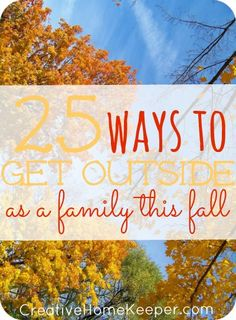 25 Ways to Get Outside as a Family this Fall: Savor the season and get outside as a family this fall with a list of 25 activities that are either free or require very little prep or energy planning. | CreativeHomeKeeper.com