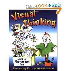 Visual Thinking: Tools for Mapping Your Ideas: Nancy Margulies, Christine Valenza: 9781904424567: Amazon.com: Books