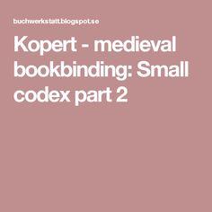 Kopert - medieval bookbinding: Small codex part 2