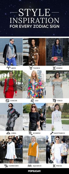 Street Style Inspiration by Zodiac Sign: Get inspired by the style that is right for you.