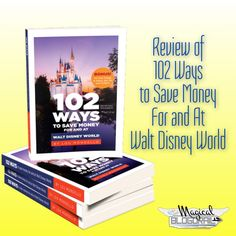Review: 102 Ways To Save Money For and At Walt Disney World by Lou Mongello #Disney102 #ad
