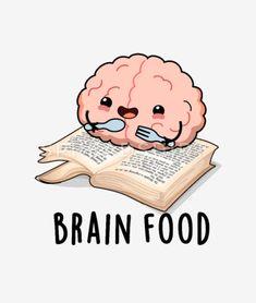 Brain Food, Cute Puns, Funny Puns, Food Cartoon, Cute Cartoon, Anatomy Puns, Brain Art, Pun Gifts, Frases