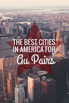 It can be hard choosing where to be an au pair, with so many great places for au pairs. Here's a list of the best cities in America to be an Au Pair.