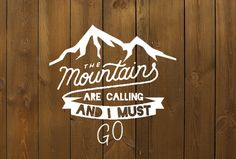 Decal - The Mountains are calling and I must go - Decal -Travel Decal -Wanderlust decal - Adventure Car decal - Hiker Mountain climbing gift by CatchAWaveDesigns on Etsy https://www.etsy.com/listing/246374719/decal-the-mountains-are-calling-and-i
