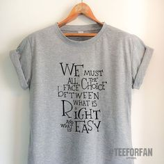 Harry Potter Shirts Harry Potter Merchandise Inspiring Quote We Must Face All Choice Between What is Right or Easy T Shirts Clothes Apparel Top Tee for Women Girls Men