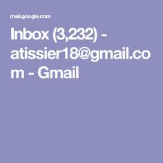 Inbox (3,232) - atissier18@gmail.com - Gmail