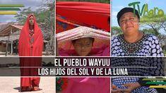 El Pueblo Wayuu: Los Hijos del sol y de la Luna - TvAgro por Juan Gonzal...
