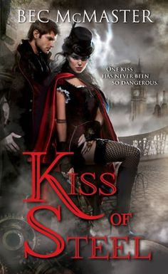 Today's Kindle SciFi/Fantasy Daily Deal is Kiss of Steel ($1.99), by Bec McMaster [Sourcebooks Casablanca], which I picked up in January, the last time it was on sale.
