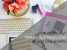 how we nearly tripled our page views in one month