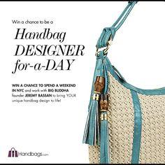 Be a Handbag Designer for-a-day! Enter to win a trip to NY to co-create a bag with Big Buddha's Jeremy Bassan.  http://handbags.liveclicker.com/apps/1/?app_data=707-1-0