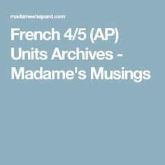 French 4/5 (AP) Units Archives - Madame's Musings