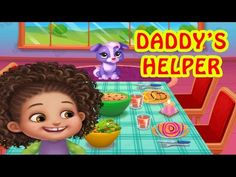 Kids Learn To Clean Up DADDY'S LITTLE HELPER Gameplay Little Wishes Video Game - YouTube