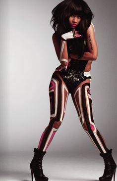Nicki Minaj. She's so pretty, creative and fun.