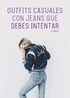 29fd92d04aced Outfits con jeans que toda chica que quiere verse sexy debe intentar