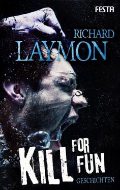 Richard- Laymon - Kill For Fun  4/5 Sterne