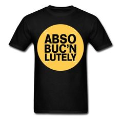 f3270870 DJB Design | AbsoBucnLutely - Mens T-Shirt. Pittsburgh TPittsburgh  PiratesFunny ...