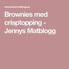Brownies med crisptopping - Jennys Matblogg