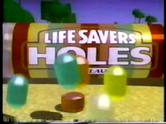 Lifesaver's Holes candy commercial.  My son loved these things as a kid