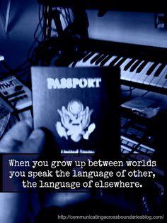 """""""We speak the language of elsewhere"""" : http://communicatingacrossboundariesblog.com/2014/09/08/we-speak-the-language-of-elsewhere/"""
