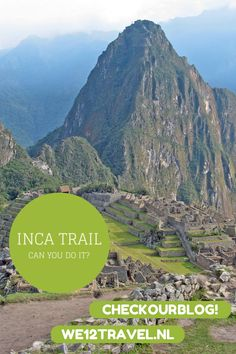 A full guide to hiking the Inca Trail!