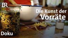 Gemüse in Gläser wecken, fermentieren und die Kunst Vorräte anzulegen | Doku | freizeit | Doku | BR - YouTube