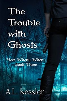The Trouble with Ghosts Blitz, Excerpt & Giveaway!