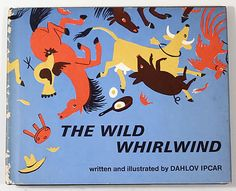 """the wild whirlwind"" dahlov ipcar 1968"
