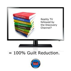 Reality TV Followed By a Discovery Channel Documentery = 100% Guilt Reduction. #learning, #watchtv, #onlinetvlistings, #gettingsmarter Tv Funny, Discovery Channel, Reality Tv, Mathematics, Geography, Biology, Chemistry, Physics, Literature