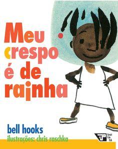 'Meu crespo é de rainha': um livro-homenagem ao cabelo afro Bell Hooks, Blank Bingo Cards, English Class, Black Is Beautiful, Professor, My Books, Childhood, Education, Reading