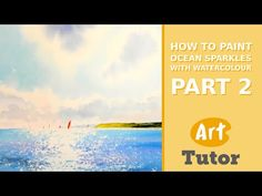 How to Paint Ocean Sparkles with Watercolour (Part 2) - YouTube