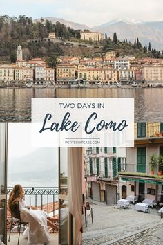 How to Spend Two Days in Lake Como. Bellagio. #italy Europe Travel Itinerary