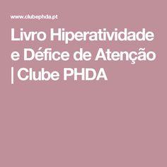 Livro Hiperatividade e Défice de Atenção | Clube PHDA
