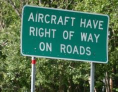 Aircraft have right of way on roads sign,  Yield to the Boeing 747 airplane right of way                                                                                                                                                                                 More